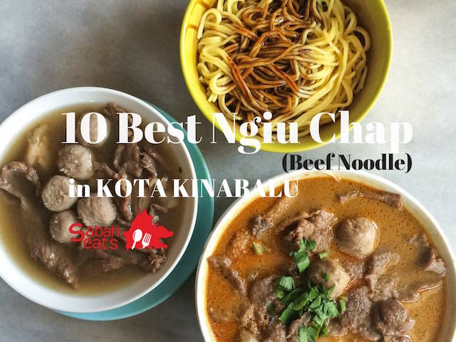 10 places for great Ngiu Chap (beef noodle) in Kota Kinabalu