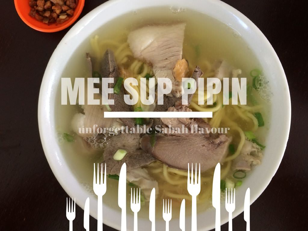 Mee Sup Pipin Ordinary But Unforgettable Sabah Flavour Sabah Eats