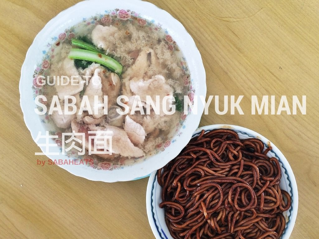 Guide to Sang Nyuk Mian 生肉面 in Kota Kinabalu