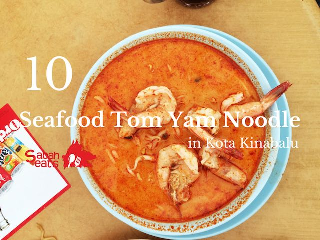 10 Seafood Tom Yam noodle in Kota Kinabalu you must eat
