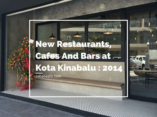 New Restaurants, Cafes And Bars at Kota Kinabalu : Year 2014
