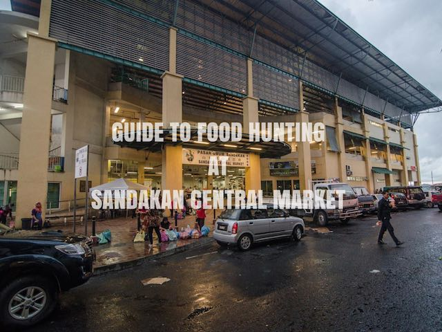 Guide to food hunting at Sandakan Central Market