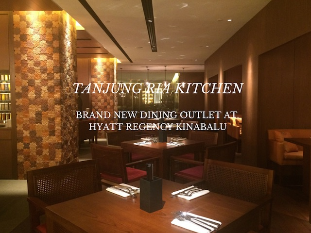 Tanjung Ria Kitchen – Brand new dining outlet at Hyatt Regency Kinabalu