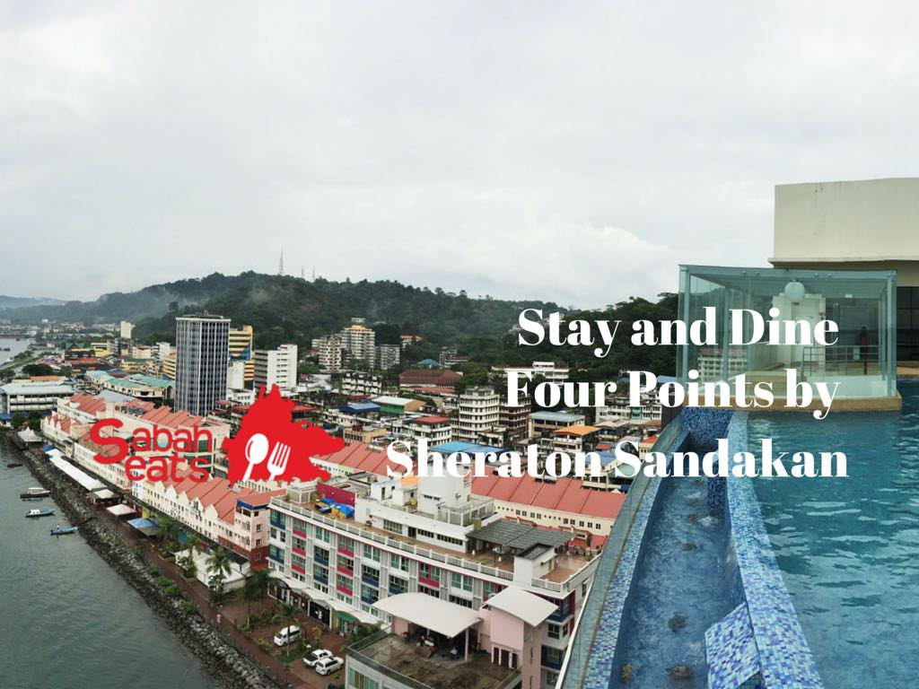 Stay and Dine at Four Points by Sheraton Sandakan