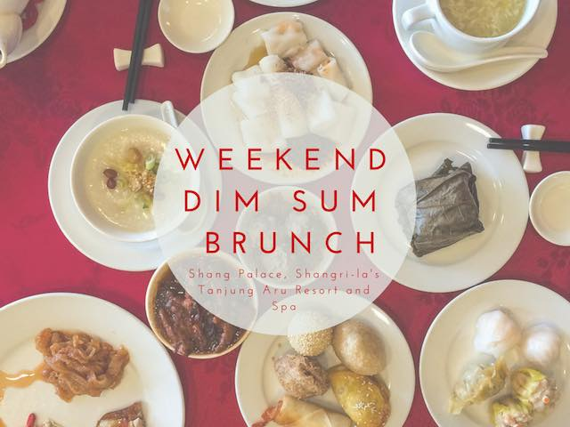Weekend brunch Dim Sum buffet at Shang Palace, Shangri-la Tanjung Aru Resort and Spa