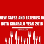 New Cafes and Eateries in Kota Kinabalu Year 2015 Review