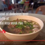 Video: a bowl of delicious beef noodle at Kedai Kopi Nyuk Pau baru
