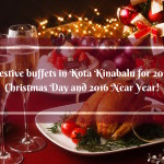 Festive buffets in Kota Kinabalu for 2015 Christmas Day and 2016 Near Year!