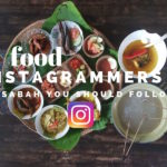 6 Sabah Food Instagrammers you should follow if you love Sabah food