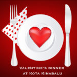 Guide to Valentine's Day dinner in Kota Kinabalu 2017