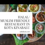 Halal/Muslim friendly restaurants in Kota Kinabalu City Center you should try