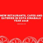 New Retaurants,Cafes and Eateries in Kota Kinabalu Year 2018